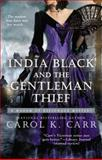India Black and the Gentleman Thief, Carol K. Carr, 0425262480