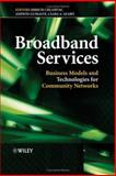 Broadband Services : Business Models and Technologies for Community Networks, , 0470022485