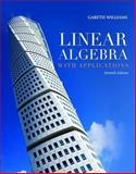Linear Algebra with Applications, Williams, Gareth, 0763782483
