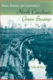 Nature, Business, and Community in North Carolina's Green Swamp, De Boer, Tycho, 0813032482