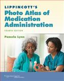 Lippincott's Photo Atlas of Medication Administration 4th Edition