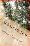 Scraps of Time, Susan Maywood, 1495392481
