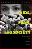 AIDS, Fear and Society : Challenging the Dreaded Disease, Doka, Kenneth J., 1560322489