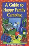 A Guide to Happy Family Camping, Tammerie Spires, 156148248X