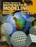 A First Course in Mathematical Modeling, Giordano, Frank and Weir, Maurice D., 053422248X