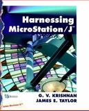 Harnessing MicroStation J, Krishnan, G. V. and Taylor, James E., 0766812480