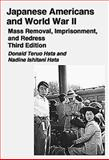 Japanese Americans and World War II : Exclusion, Internment, and Redress, Hata, Donald Teruo and Hata, Nadine Ishitani, 088295248X