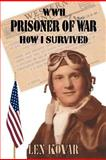 WWII Prisoner of War, Len Kovar, 0984542485