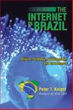 The Internet in Brazil, Peter T. Knight, 1491872489