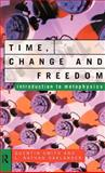 Time, Change and Freedom, L. Nathan Oaklander and Quentin Smith, 0415102480