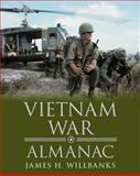 Vietnam War Almanac, Willbanks, James H., 0816082480