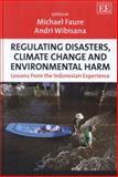 Regulating Disasters, Climate Change and Environmental Harm, Michael Faure and Andri Wibisana, 1781002487