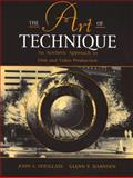 The Art of Technique : An Aesthetic Approach to Film and Video Production, Douglass, John S. and Harnden, Glenn P., 0205142486