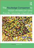 The Routledge Companion to Asian American and Pacific Islander Literature, , 0415642485