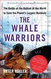 The Whale Warriors, Peter Heller, 141653248X
