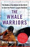 The Whale Warriors, Peter Heller, 141653248X