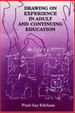 Drawing on Experience in Adult and Continuing Education, Edelson, Paul Jay, 1575242486