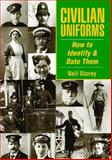 Civilian Uniforms and How to Date Them, Storey, Neil, 184674248X