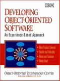 Developing Object-Oriented Software : An Experience-Based Approach, IBM Object-Oriented Technology Center Staff and Guinane, Tom, 0137372485