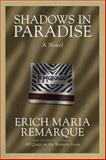 Shadows in Paradise, Erich-Maria Remarque and Erich Maria Remarque, 0449912485