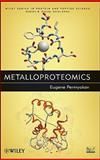 Metalloproteomics, Permyakov, Eugene and Permyakov, 0470392487