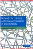 Networks for Learning and Knowledge Creation in Biotechnology, Oliver, Amalya Lumerman, 0521872480