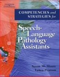 Competencies and Strategies for Speech-Language Pathologist Assistants, Moore, Susan M. and Pearson, Lynea, 0769302483