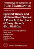 Spectral Theory and Mathematical Physics: A Festschrift in Honor of Barry Simon's 60th Birthday : Quantum Field Theory, Statistical Mechanics, and Nonrelativistic Quantum Systems, Fritz Gesztesy, Percy Deift, Cherie Galvez, Peter Perry, and Wilhelm Schlag, 082184248X