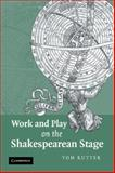 Work and Play on the Shakespearean Stage, Tom Rutter, 1107402484