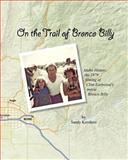 On the Trail of Bronco Billy, Sandy Kershner, 1466262486