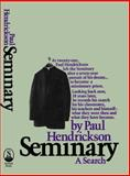 Seminary: a Search, Paul Hendrickson, 1476782482