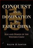 Conquest and Domination in Early China, Ralph Sawyer, 1484912489