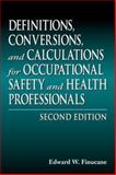 Definitions, Conversions, and Calculations for Occupational Safety and Health Professionals, Finucane, Edward W., 1566702488