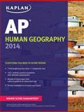 Kaplan AP Human Geography 2014, Kelly Swanson, 1618652486