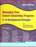 Managing Your School Counseling Program : K-12 Developmental Strategies, , 1930572484