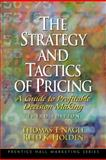 The Strategy and Tactics of Pricing : A Guide to Profitable Decision Making, Nagle, Thomas T. and Holden, Reed K., 013026248X