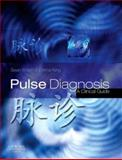 Pulse Diagnosis : A Clinical Guide, Walsh, Sean and King, Emma, 0443102481