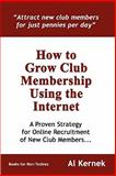 How to Grow Club Membership Using the Internet, Al Kernek, 0557052483