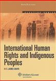 International Human Rights and Indigenous Peoples, Anaya, S. James, 0735562482