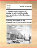 A North Briton Extraordinary, Formerly A. Voluntier In Young Scotsman, 1140992481