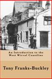 An Introduction to the West Wirral Coastline, Tony Franks-Buckley, 1479362484