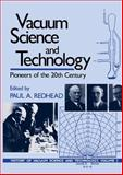 Vacuum Science and Technology : Pioneers of the 20th Century, , 1563962489