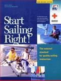 Start Sailing Right! : The National Standard for Quality Sailing Instruction, Fries, Derrick, 1882502485