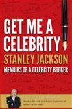 Get Me a Celebrity!, Stanley Jackson, 1907722483