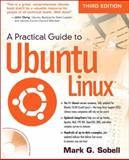 A Practical Guide to Ubuntu Linux, Sobell, Mark G., 013254248X