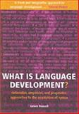 What Is Language Development? : Rationalist, Empiricist, and Pragmatist Approaches to the Acquisition of Syntax, Russell, James, 0192632485