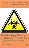 Biotechnology, Security and the Search for Limits : An Inquiry into Research and Methods, Rappert, Brian, 023000248X