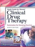 Clinical Drug Therapy : Rationales for Nursing Practice, Abrams, Anne Collins and Goldsmith, Tracey L., 0781782481