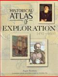 Historical Atlas of Exploration 9780816042487