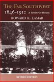 The Far Southwest, 1846-1912 : A Territorial History, Lamar, Howard R., 0826322484